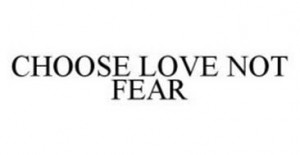 choose-love-not-fear-78519849