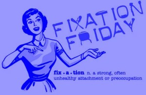 FixationFriday-May