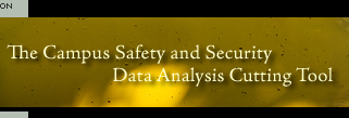 The Campus Safety and Security Data Analysis Cutting Tool