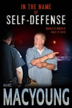In the Name of Self-Defense: What it costs. When it's worth it