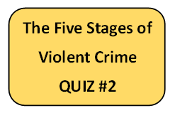 The Five Stages of Violent Crime Quiz #2